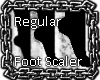 &#10007; Foot Scaler Reg