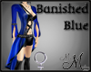 MM~ Banished Blue