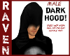 MALE ONLY DARK HOOD!