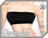 ~AK~ Drv Tube Top