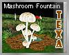 ~T~ Mashroom Fountain