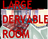 LARGE derivable ROOM