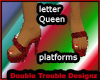 |DT|LETTER QUEEN SHOES