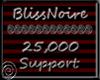 Blissnoire 25k Support