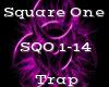 Square One -Trap-