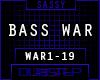 !BASS WAR