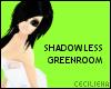 ! Shadowless GreenRoom