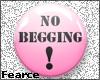 *[No Begging]* ~ Badge