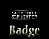 -X- Slaughter Badge