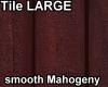 TileLarge smoothMahogeny