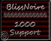 BlissNoire 1k support