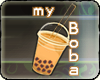 {ML} MY BOBA! ^_^
