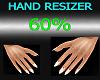 !Hand Resizer 60%