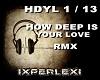 HW DEEP IS YR LOVE- RMX