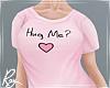 """""""Hug Me?"""" Tee F"""