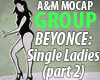 Single Ladies 2 GROUP 8x