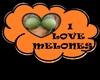I LOVE MELONES SIGN :)