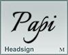 Headsign Papi