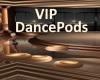 [BD]VIPDancePods
