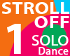 Stroll Off 1: SOLO Dance