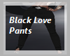 P5* Black Love Pants