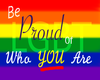 LGBT Be Proud Of You Are