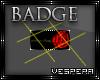 -V- Toreadore Rose Badge