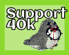 Support 40k
