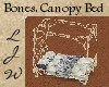 {LJW}Bones:CanopyBed