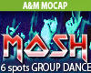 * MOSH * group dance