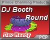 PCP~DJ Booth Round
