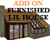 FURNISHED ADD ON HOUSE