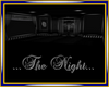 ...The Night...
