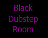 Black Dubstep Room