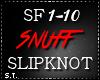 ST: Slipknot Snuff Pt 1