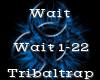 Wait -Tribaltrap-