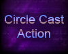 Circle Cast