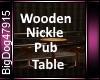 [BD]WoodenNicklePubTable