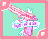 FIGHT LIKE A GIRL!!!