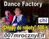 Dance Factory-Chlopy do
