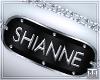 mm. Shianne Custom