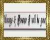 ~D~ Allways & Forever