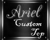 Ariel Custom Top