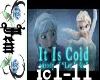 (JM)It Is Cold By Frozen