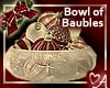 .a Bowl of Baubles 2