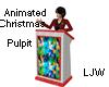 LJW Christmas ani pulpit