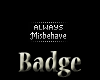 -X- Always Misbehave
