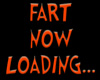 Fart now loading text