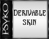 PB Derivable skin