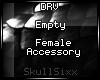s|s Empty Femalee Acc.